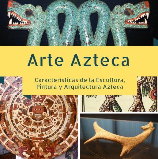 arte azteca caracteristicas