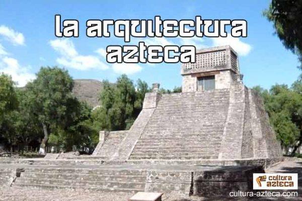 La Arquitectura Azteca