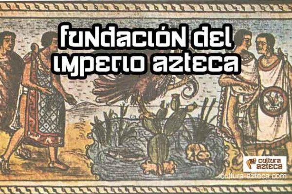 Fundación del Imperio Azteca
