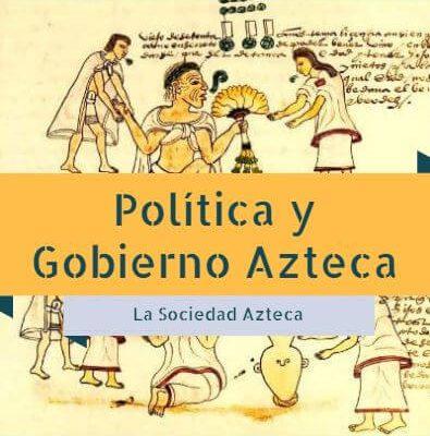 politica gobierno azteca