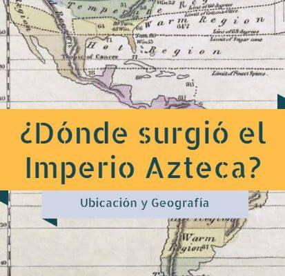 Uubicacion geografica del imperio azteca