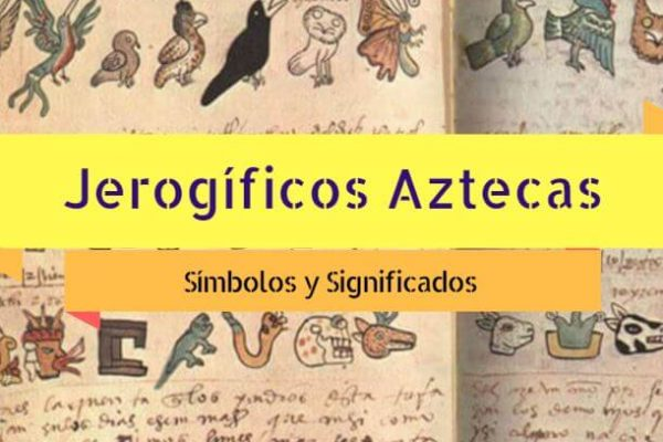 Jerogíficos aztecas y su significado