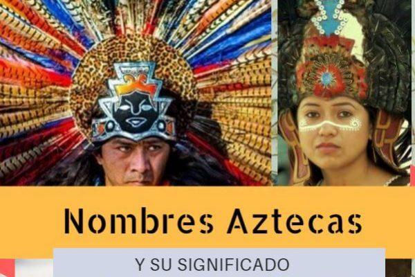 Nombres aztecas y su significado
