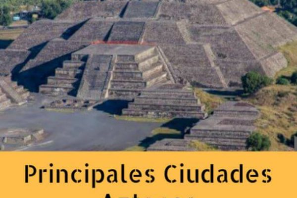 Principales ciudades aztecas