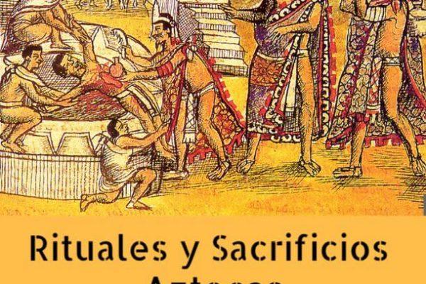 Sacrificios y rituales aztecas