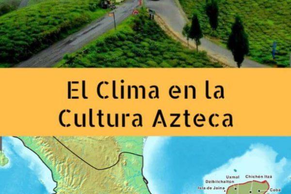 Clima de los aztecas