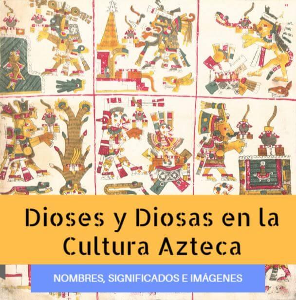 Dioses Aztecas Todos Los Nombres Significados E Imágenes