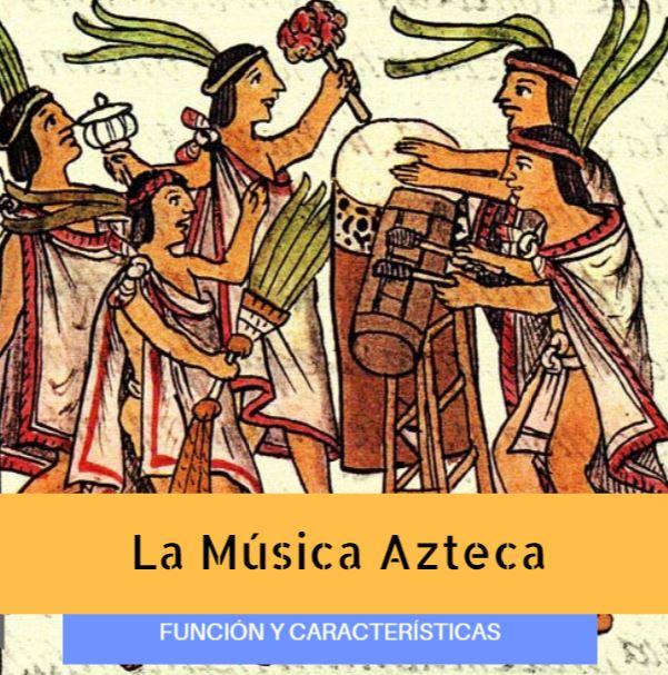 La Música Azteca Prehispánica Funciones Ceremoniales Y Características