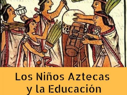 Niñez en la Cultura Azteca